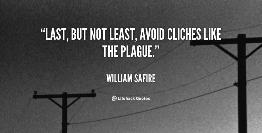 quote-william-safire-last-but-not-least-avoid-cliches-like-31285