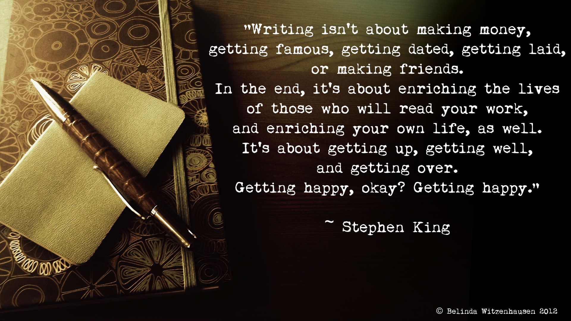 Writers Quotes Quote Of The Day  Writing Isn't About Making Money Or Getting