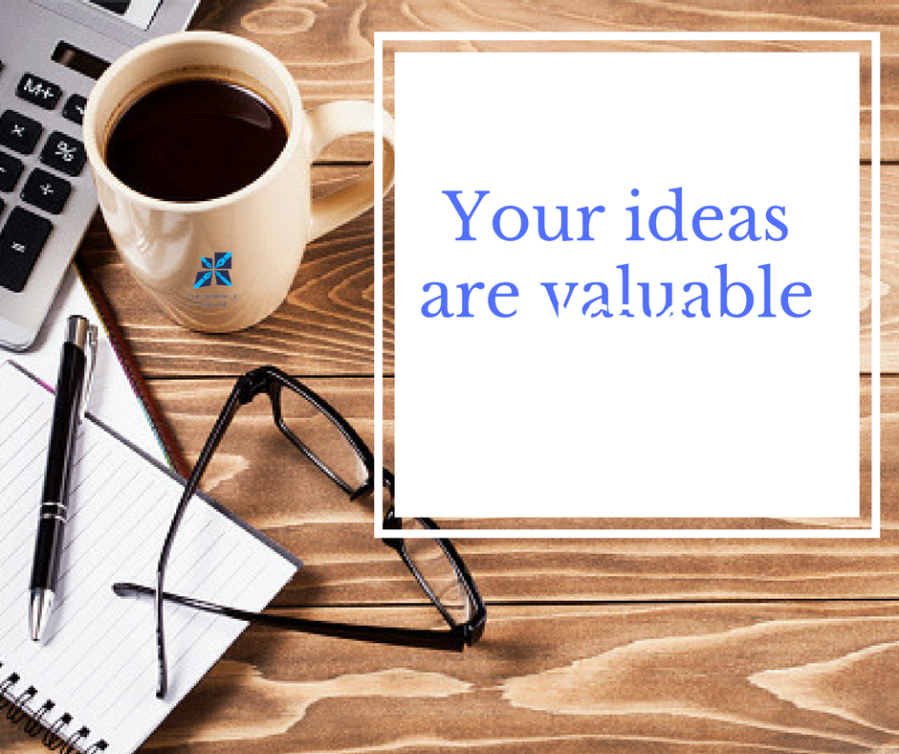 Your ideas are valuable
